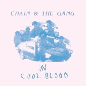 CHAIN AND THE GANG - IN COOL BLOOD 54736
