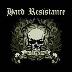 HARD RESISTANCE - LAWLESS & DISORDER 54808