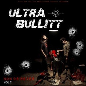 ULTRA BULLITT - NOW OR NEVER 54893