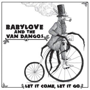 BABYLOVE & THE VAN DANGOS - LET IT COME, LET IT GO (LP+MP3) 54979