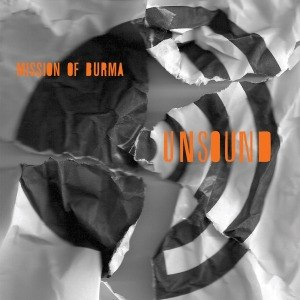 MISSION OF BURMA - UNSOUND 54981