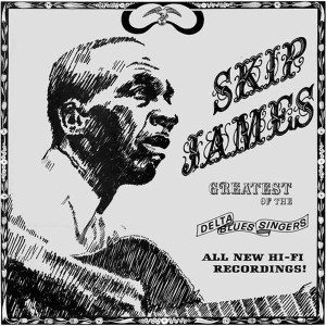 JAMES, SKIP - GREATEST OF THE DELTA BLUES SINGERS 55267