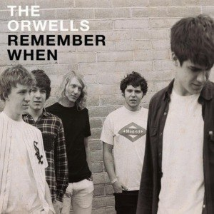 ORWELLS, THE - REMEMBER WHEN 55437