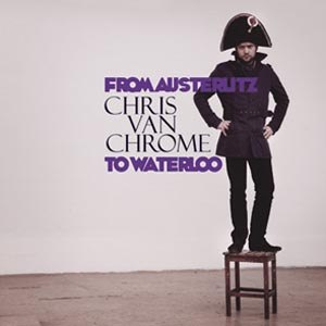 CHRIS VAN CHROME - FROM AUSTERLITZ TO WATERLOO 55488