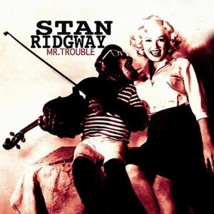 RIDGWAY, STAN - MR. TROUBLE 55625