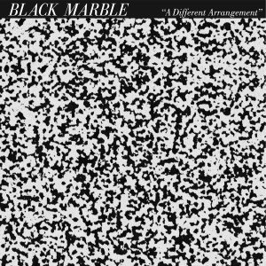 BLACK MARBLE - A DIFFERENT ARRANGEMENT 55707