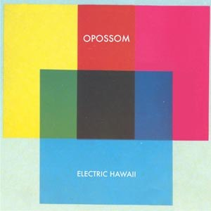 OPOSSOM - ELECTRIC HAWAII 55726