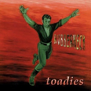 TOADIES - RUBBERNECK 55780