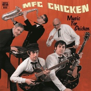 MFC CHICKEN - MUSIC FOR CHICKEN 55991