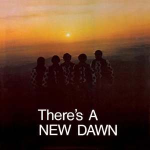 NEW DAWN, THE - THERE'S A NEW DAWN 56142
