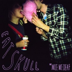 MILE ME DEAF - EAT SKULL 57006