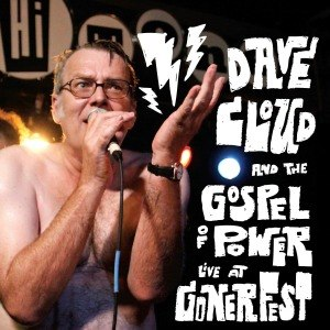 CLOUD, DAVE & THE GOSPEL OF POWER - LIVE AT GONERFEST 57189
