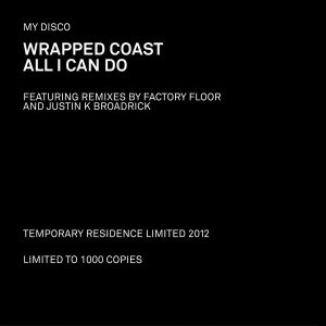 MY DISCO - WRAPPED COAST / ALL I CAN DO 57351