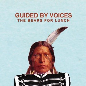 GUIDED BY VOICES - THE BEARS FOR LUNCH 57809