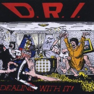 D.R.I. - DEALING WITH IT 58668