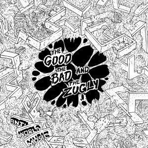 GOOD, THE BAD AND THE ZUGLY, THE - ANTI WORLD MUSIC 59484