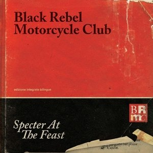 BLACK REBEL MOTORCYCLE CLUB - SPECTER AT THE FEAST 61014