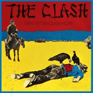CLASH, THE - GIVE 'EM ENOUGH ROPE 64342
