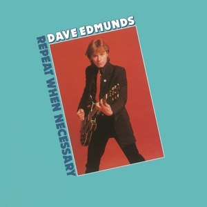 EDMUNDS, DAVE - REPEAT WHEN NECESSARY 68967