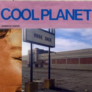 GUIDED BY VOICES - COOL PLANET 70194