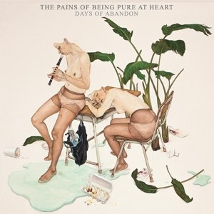 PAINS OF BEING PURE AT HEART, THE - DAYS OF ABANDON 72383