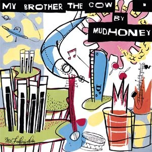 MUDHONEY - MY BROTHER THE COW 74782