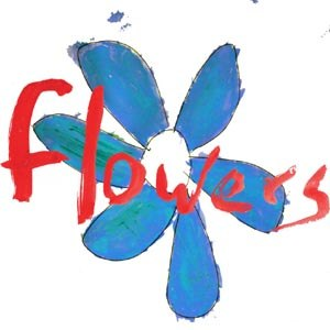 FLOWERS - DO WHAT YOU WANT TO, ITS WHAT YOU SHOULD DO 75323