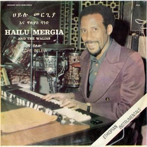 MERGIA, HAILU & THE WALIAS - TCHE BELEW 75964