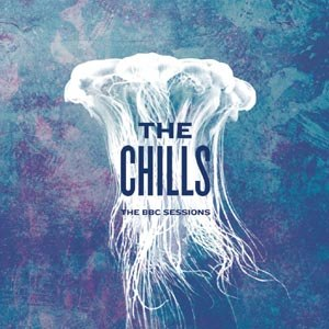 CHILLS, THE - THE BBC SESSIONS 77404