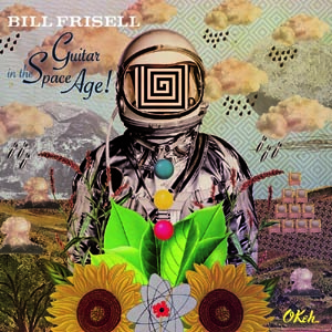FRISELL, BILL - GUITAR IN THE SPACE AGE! 78213