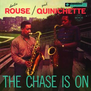 QUINICHETTE, PAUL & ROUSE, CHARLIE - THE CHASE IS ON 78999