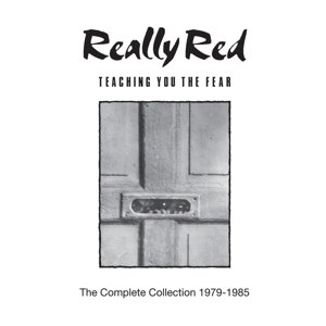 REALLY RED - TEACHING YOU THE FEAR: THE COMPLETE COLLECTION 80351