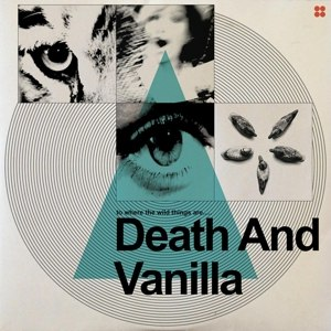 DEATH AND VANILLA - TO WHERE THE WILD THINGS ARE 82194