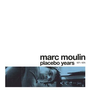 MOULIN, MARC - PLACEBO YEARS 82806