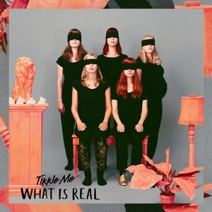 TIKKLE ME - WHAT IS REAL 84149