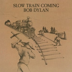 DYLAN, BOB - SLOW TRAIN COMING 85723