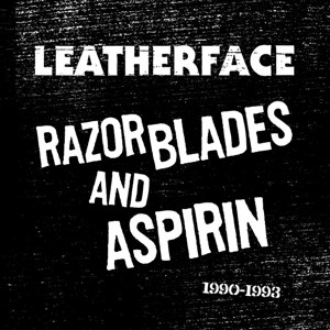 LEATHERFACE - RAZOR BLADES AND ASPIRIN: 1990 - 19 85761