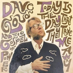 CLOUD, DAVE & THE GOSPEL OF POWER - TODAY IS THE DAY THAT THEY TAKE ME  86449