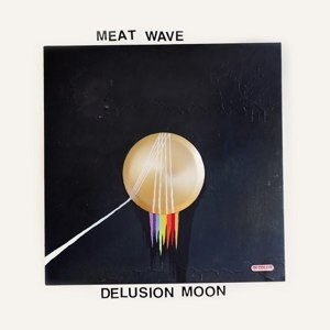 MEAT WAVE - DELUSION MOON 86670