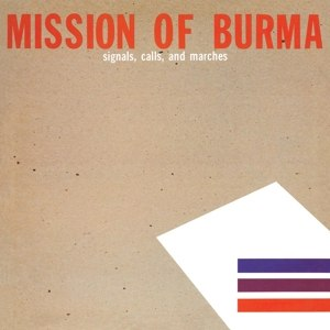 MISSION OF BURMA - SIGNALS, CALLS AND MARCHES 86680