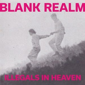 BLANK REALM - ILLEGALS IN HEAVEN 88164
