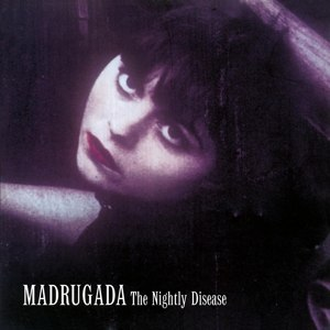 MADRUGADA - THE NIGHTLY DISEASE 88438