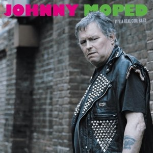 JOHNNY MOPED - IT'S A REAL COOL BABY 93386