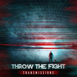 THROW THE FIGHT - TRANSMISSIONS 95622