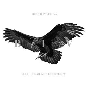 BURIED IN VERONA - VULTURES ABOVE, LIONS BELOW 96562