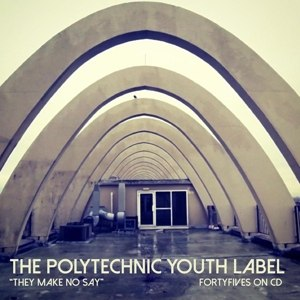 VARIOUS - THEY MAKE NO SAY : A POLYTECHNIC YO 100820