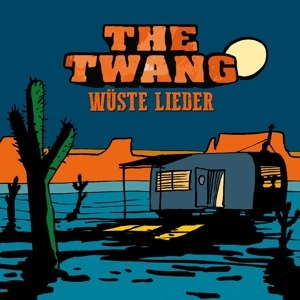 TWANG, THE - WÜSTE LIEDER 101776