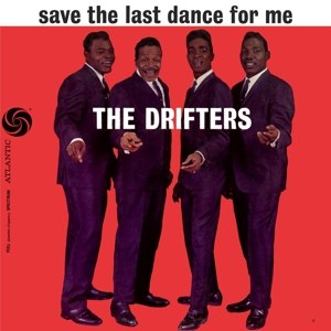 DRIFTERS, THE - SAVE THE LAST DANCE FOR ME 102782