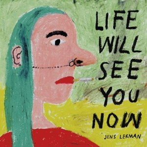 LEKMAN, JENS - LIFE WILL SEE YOU NOW (MC) 107399