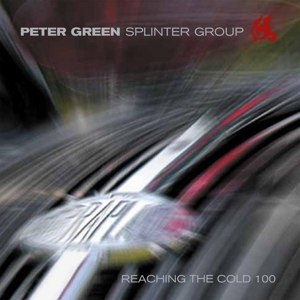 PETER GREEN SPLINTER GROUP - REACHING THE COLD 100 (WHITE) 111364